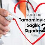 Tamamlayıcı Sağlık Sigortası (TSS) Nedir?